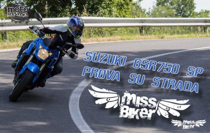 Test MissBiker: Suzuki GSR750 SP ABS: il giusto equilibrio
